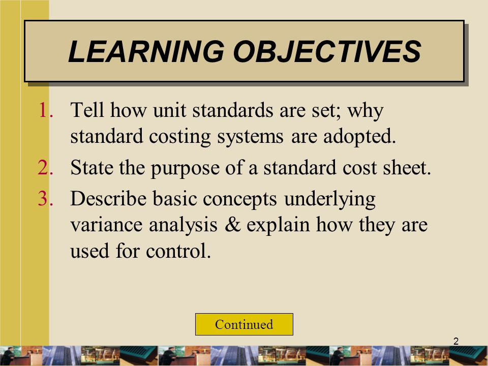 3 4.Compute materials & labor variances; explain how they are used for control.