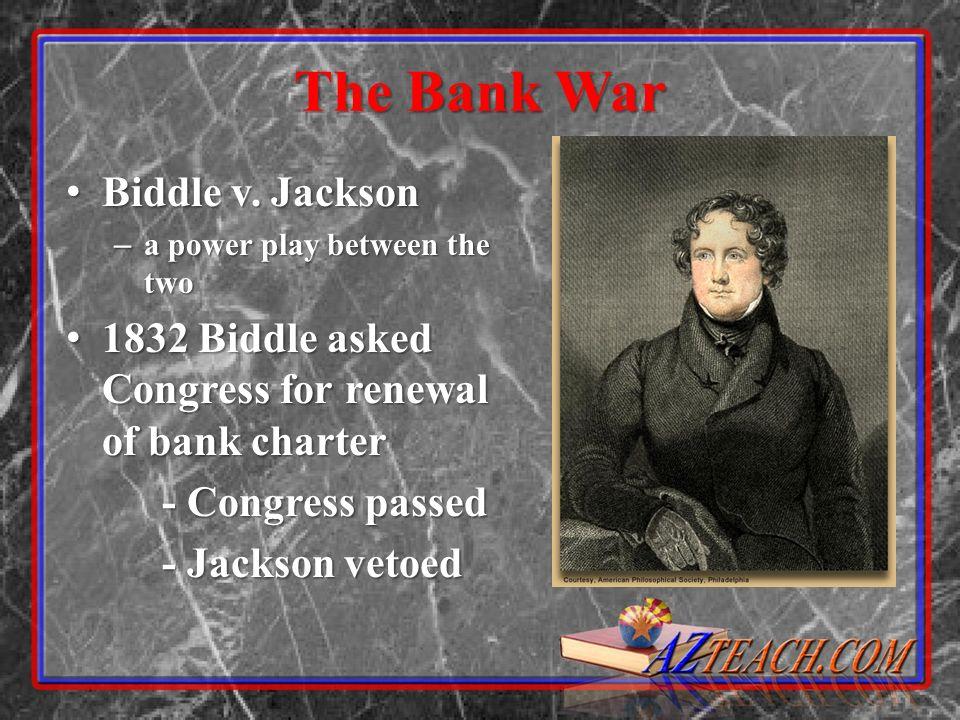 The Bank War Biddle v.Jackson Biddle v.