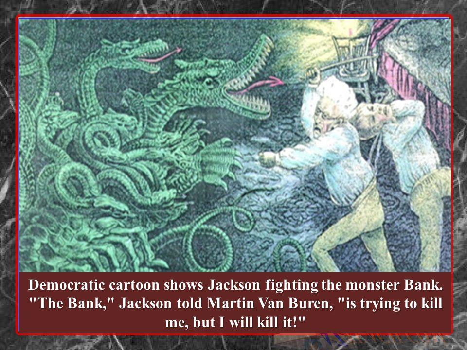 Democratic cartoon shows Jackson fighting the monster Bank.