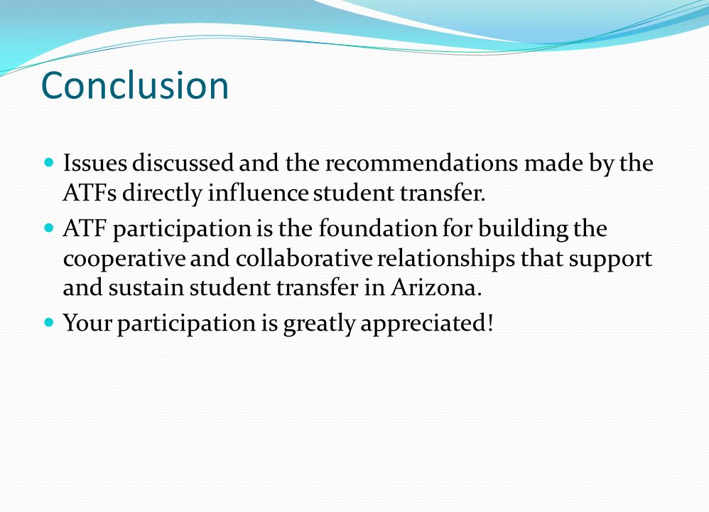 Conclusion Issues discussed and the recommendations made by the ATFs directly influence student transfer.