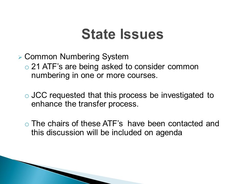 Common Numbering System o 21 ATFs are being asked to consider common numbering in one or more courses.