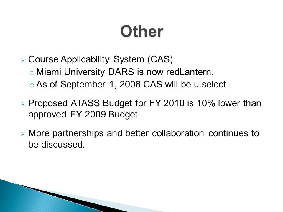 Course Applicability System (CAS) o Miami University DARS is now redLantern.