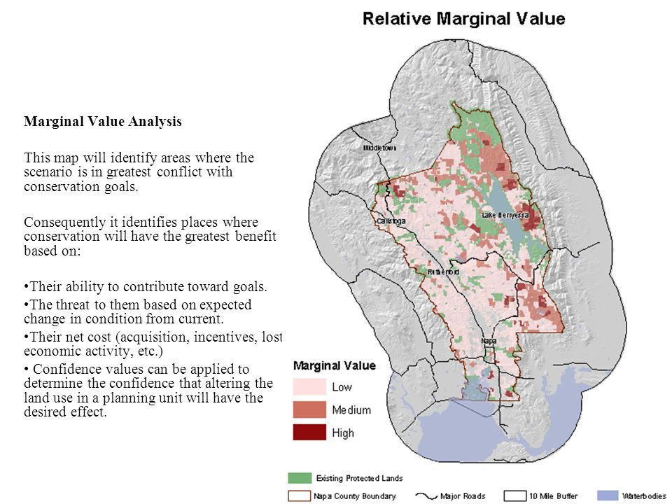 Marginal Value Analysis This map will identify areas where the scenario is in greatest conflict with conservation goals. Consequently it identifies pl