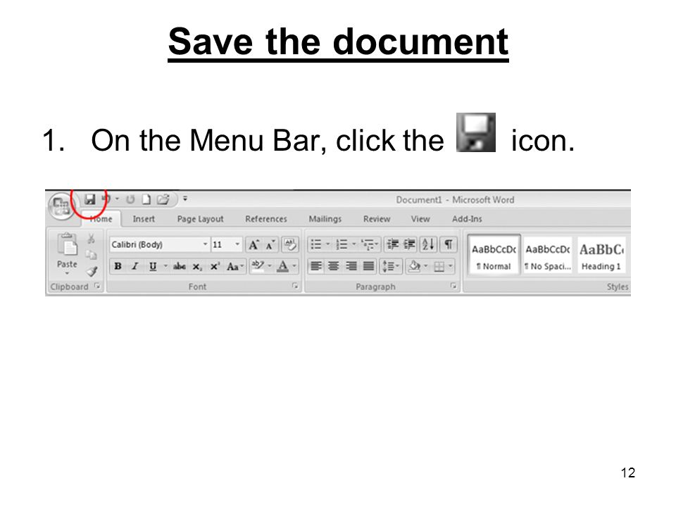 12 Save the document 1. On the Menu Bar, click the icon.