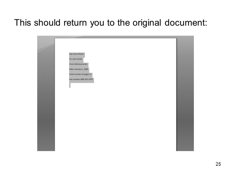 25 This should return you to the original document: