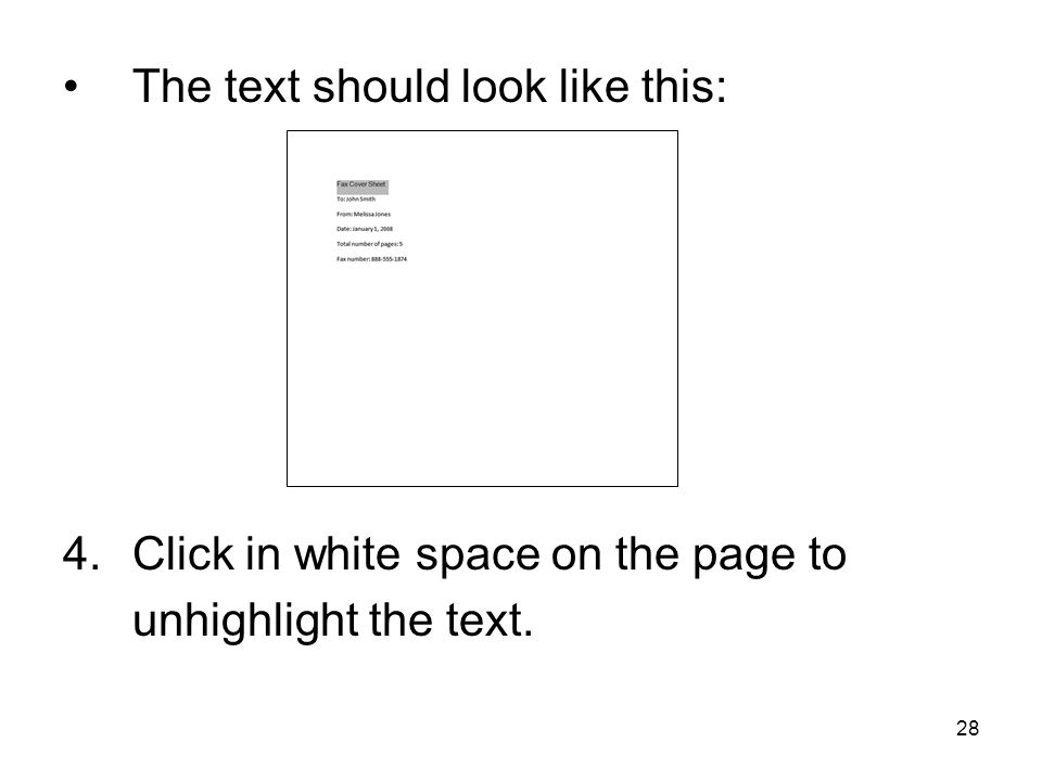 28 The text should look like this: 4.Click in white space on the page to unhighlight the text.