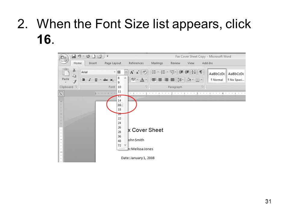 31 2.When the Font Size list appears, click 16.