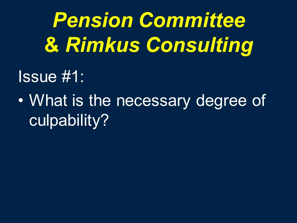 Pension Committee & Rimkus Consulting Issue #1: What is the necessary degree of culpability