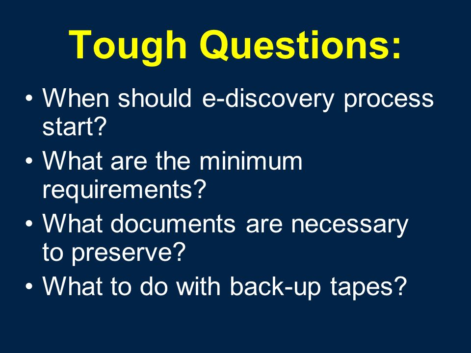 Tough Questions: When should e-discovery process start.