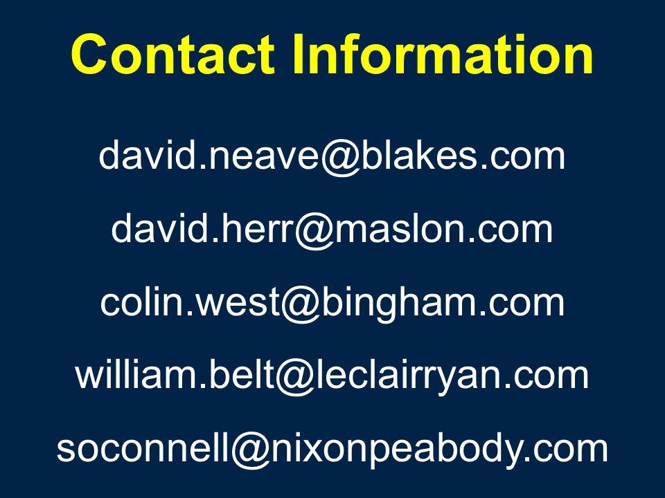 Contact Information david.neave@blakes.com david.herr@maslon.com colin.west@bingham.com william.belt@leclairryan.com soconnell@nixonpeabody.com