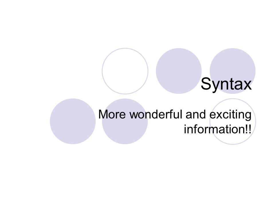 Syntax More wonderful and exciting information!!