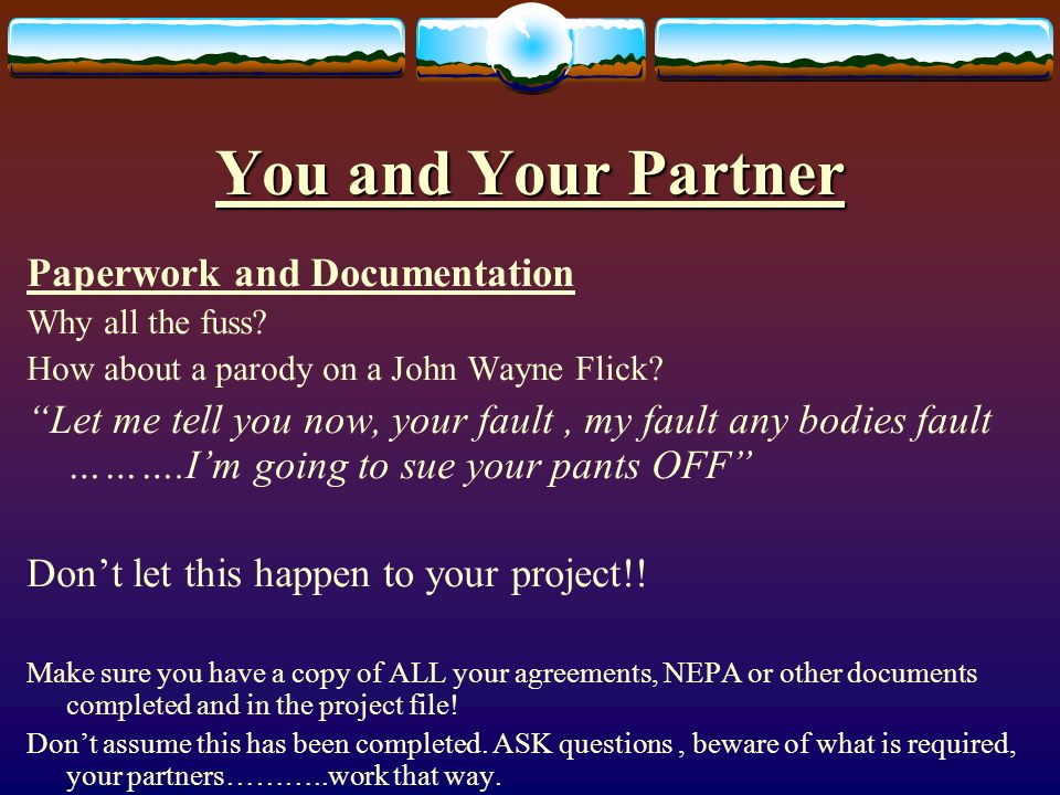 You and Your Partner Paperwork and Documentation Why all the fuss.