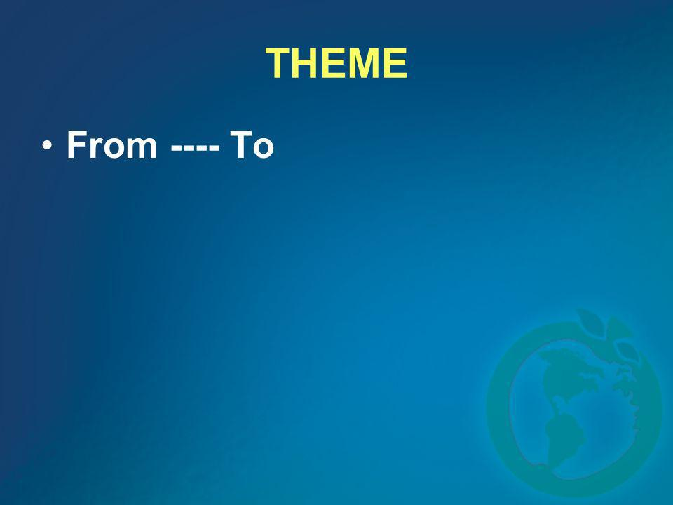 THEME From ---- To