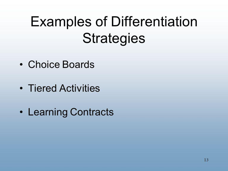 13 Examples of Differentiation Strategies Choice Boards Tiered Activities Learning Contracts