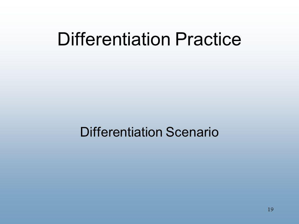 19 Differentiation Practice Differentiation Scenario
