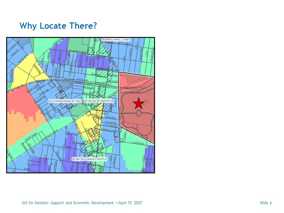 Derive output raster Slide 27GIS for Decision Support and Economic Development April 15, 2007 Proximity to Transit Lines x 2 High Per Capita Income x 2 Density of College Grads x 4 Density of Home Sales x 5 Economic Incentive Zone -2