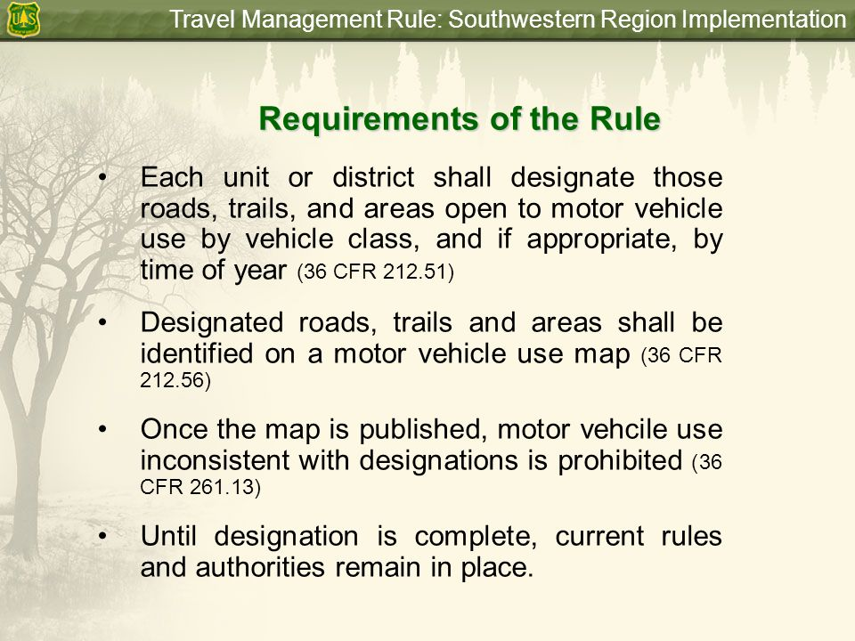 Travel Management Rule: Southwestern Region Implementation Requirements of the Rule Each unit or district shall designate those roads, trails, and are
