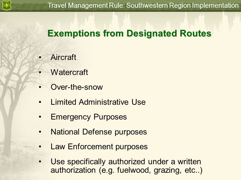 Travel Management Rule: Southwestern Region Implementation Exemptions from Designated Routes Aircraft Watercraft Over-the-snow Limited Administrative