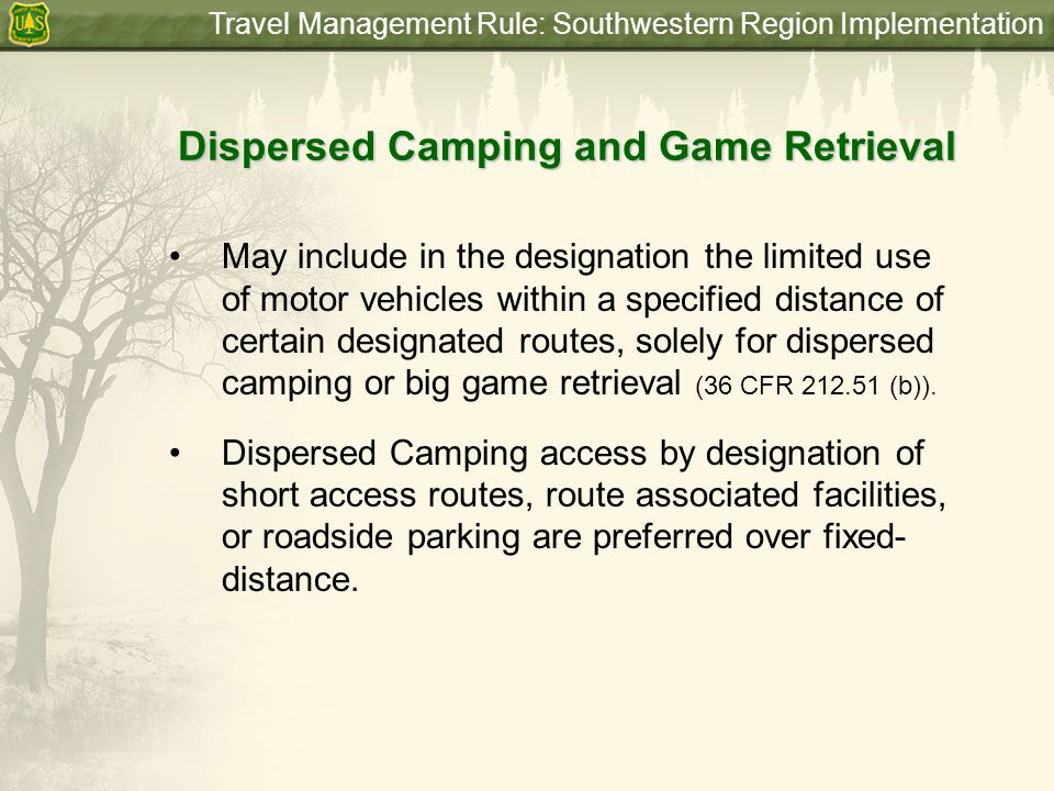 Travel Management Rule: Southwestern Region Implementation Dispersed Camping and Game Retrieval May include in the designation the limited use of moto