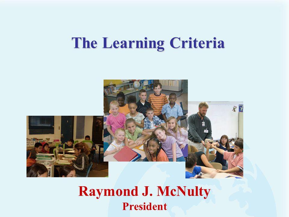 Raymond J. McNulty President The Learning Criteria