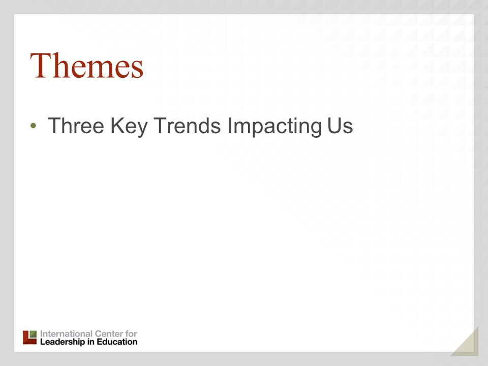 Themes Three Key Trends Impacting Us