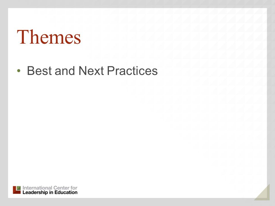 Themes Best and Next Practices