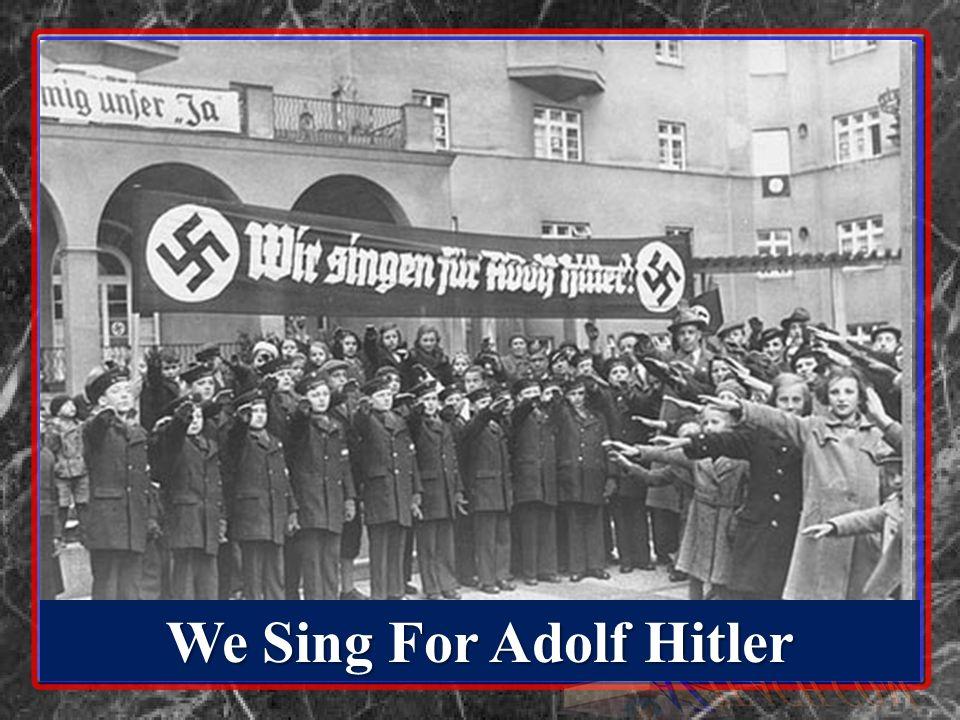 We Sing For Adolf Hitler