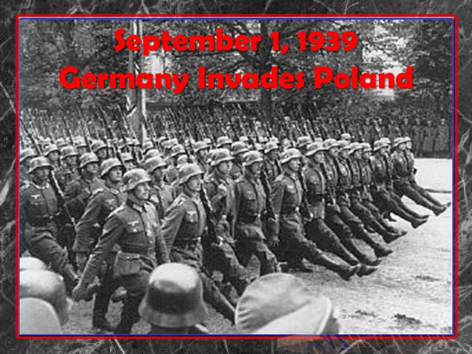 September 1, 1939 Germany Invades Poland
