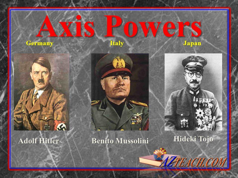 Adolf Hitler Benito Mussolini GermanyItalyJapan Axis Powers Hideki Tojo