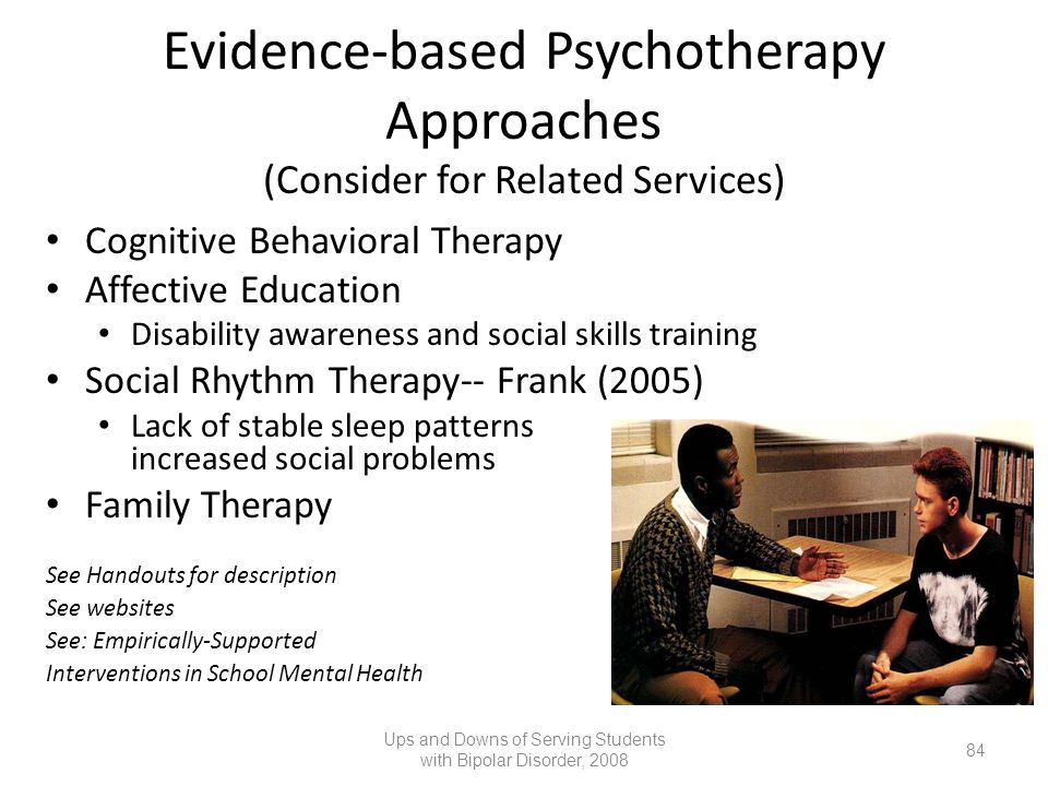 Evidence-based Psychotherapy Approaches (Consider for Related Services) Cognitive Behavioral Therapy Affective Education Disability awareness and soci