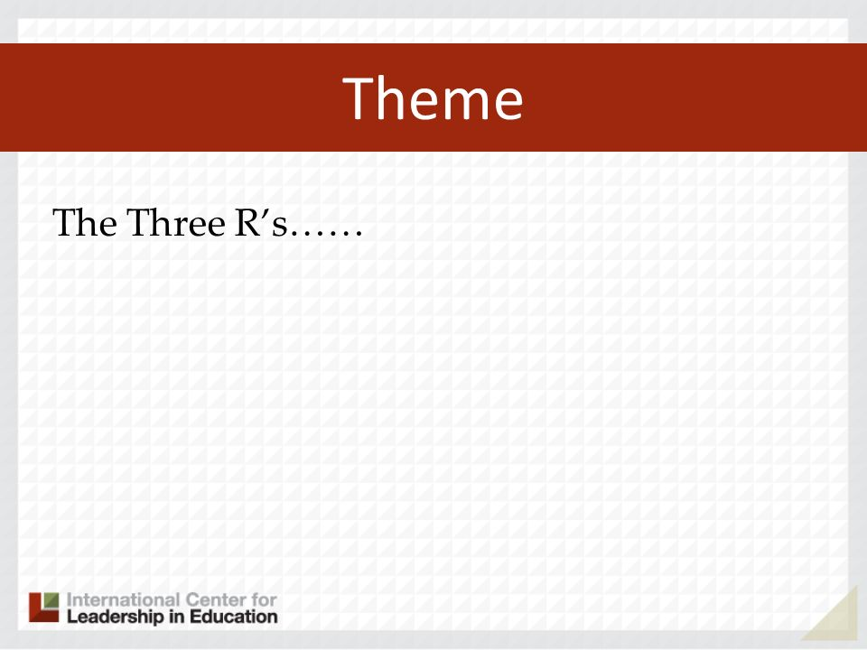 Theme The Three Rs……
