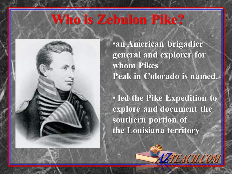 Who is Zebulon Pike.