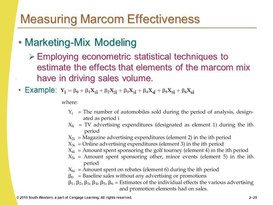 © 2010 South-Western, a part of Cengage Learning. All rights reserved.2–29 Measuring Marcom Effectiveness Marketing-Mix ModelingMarketing-Mix Modeling