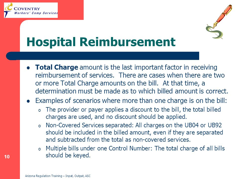 10 Arizona Regulation Training – Inpat, Outpat, ASC Hospital Reimbursement Total Charge amount is the last important factor in receiving reimbursement