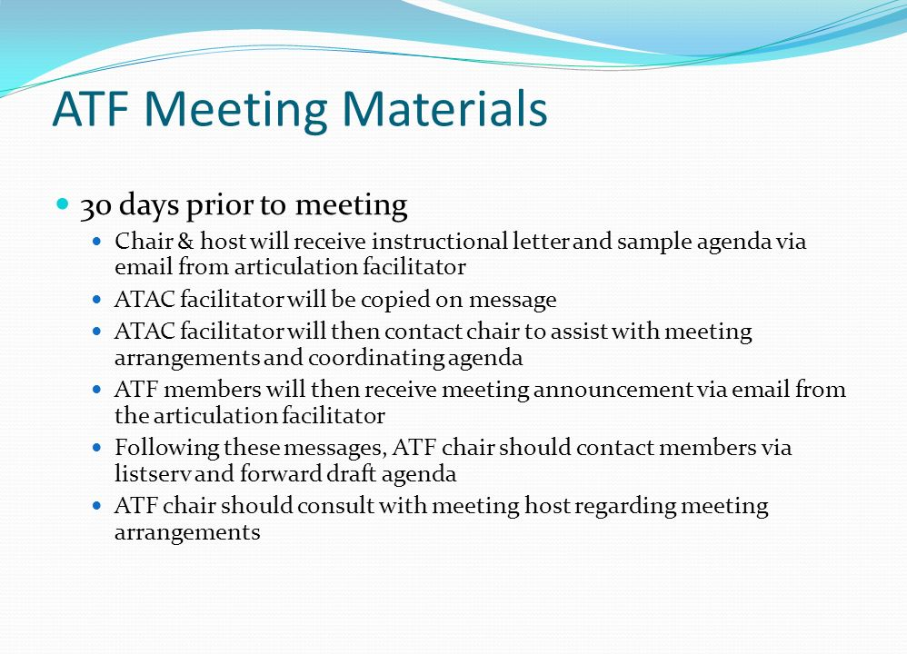 ATF Meeting Materials 30 days prior to meeting Chair & host will receive instructional letter and sample agenda via email from articulation facilitato