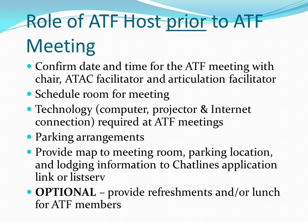 Role of ATF Host prior to ATF Meeting Confirm date and time for the ATF meeting with chair, ATAC facilitator and articulation facilitator Schedule roo
