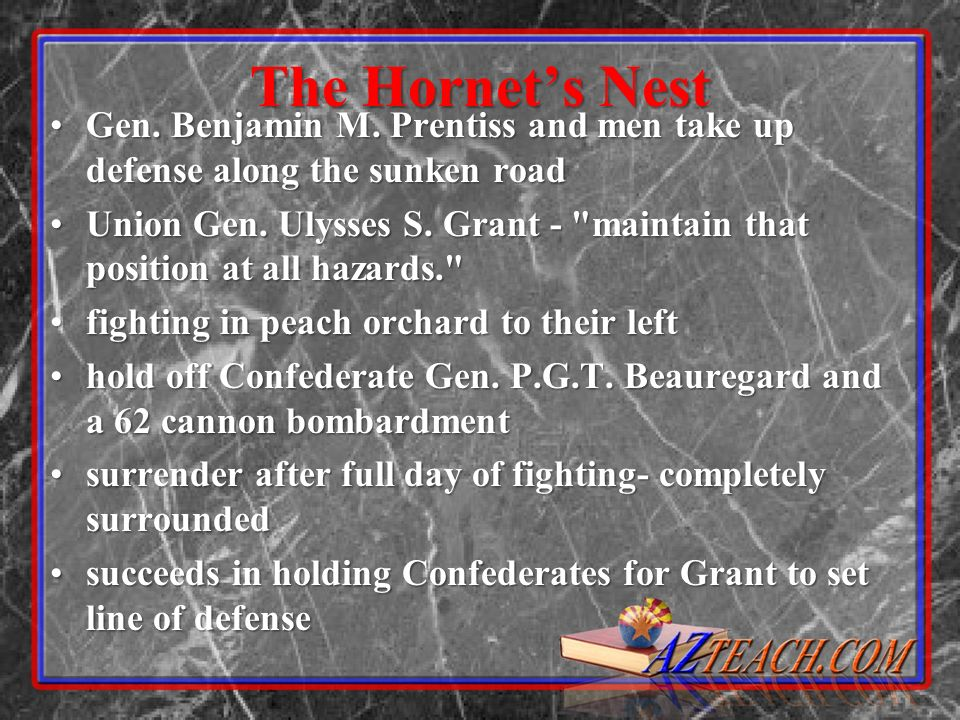 The Hornets Nest Gen. Benjamin M. Prentiss and men take up defense along the sunken roadGen. Benjamin M. Prentiss and men take up defense along the su