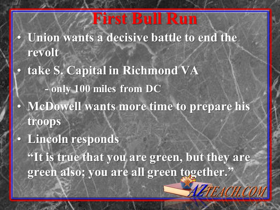 Union wants a decisive battle to end the revoltUnion wants a decisive battle to end the revolt take S. Capital in Richmond VAtake S. Capital in Richmo