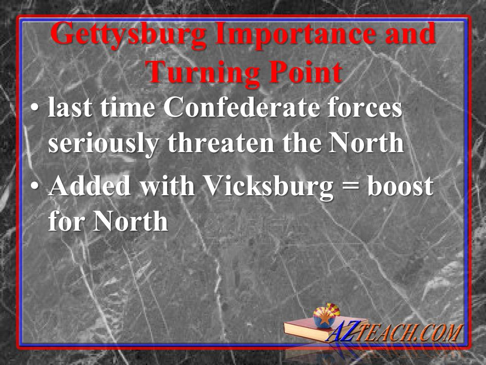 Gettysburg Importance and Turning Point last time Confederate forces seriously threaten the Northlast time Confederate forces seriously threaten the N