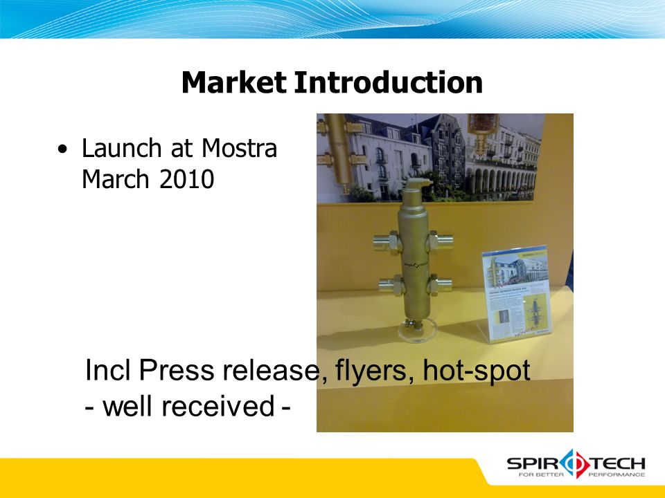 Market Introduction Launch at Mostra March 2010 Incl Press release, flyers, hot-spot - well received -