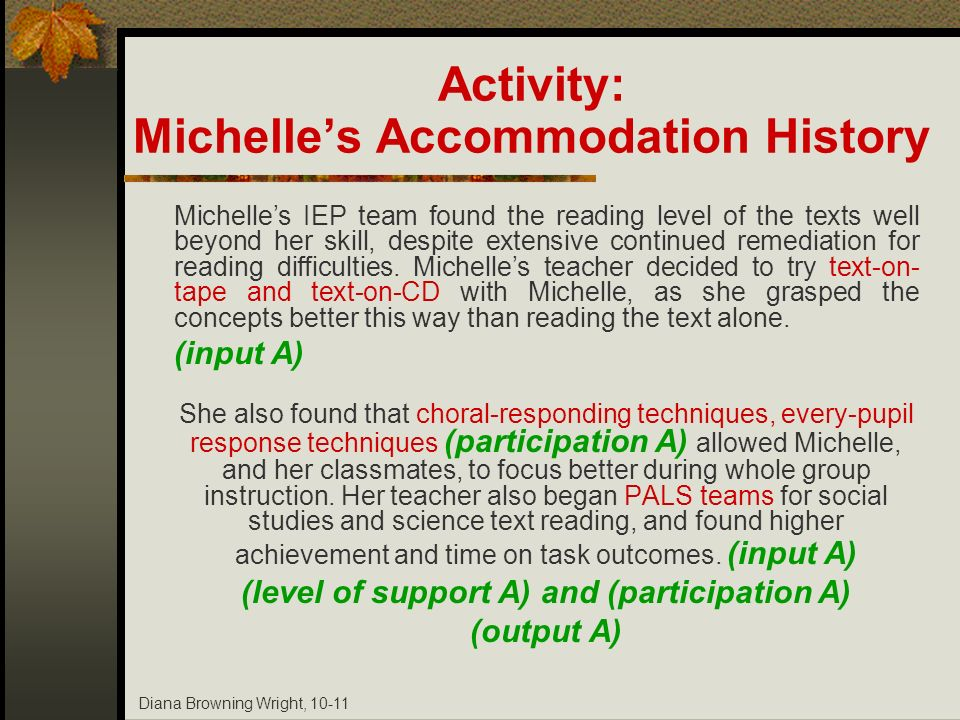 Diana Browning Wright, 10-11 Michelles IEP team found the reading level of the texts well beyond her skill, despite extensive continued remediation fo
