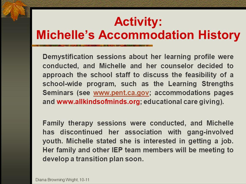 Diana Browning Wright, 10-11 Demystification sessions about her learning profile were conducted, and Michelle and her counselor decided to approach th