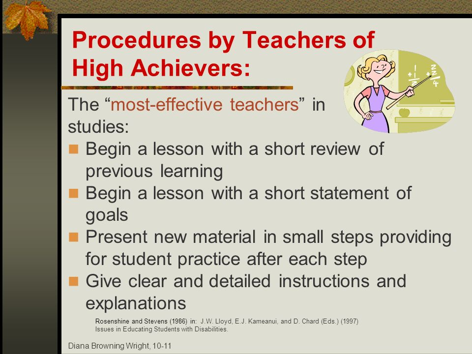 Diana Browning Wright, 10-11 Procedures by Teachers of High Achievers: The most-effective teachers in studies: Begin a lesson with a short review of p