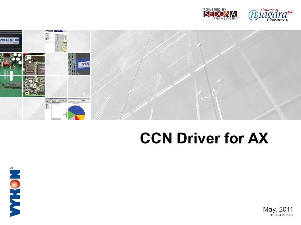 CCN Driver for AX May, 2011 © VYKON 2011