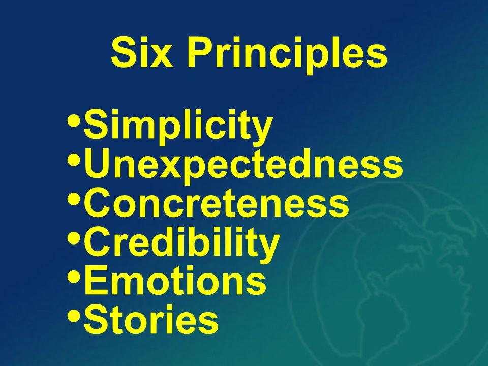 Six Principles Simplicity Unexpectedness Concreteness Credibility Emotions Stories
