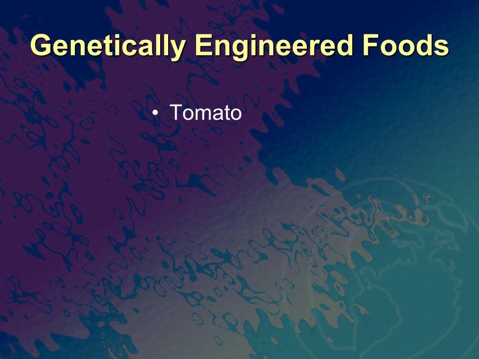 Genetically Engineered Foods Tomato