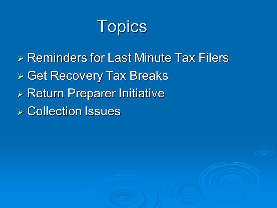 IRS Hot Topics of the Day Dan Breece Lori Cacioppo April 14, 2010