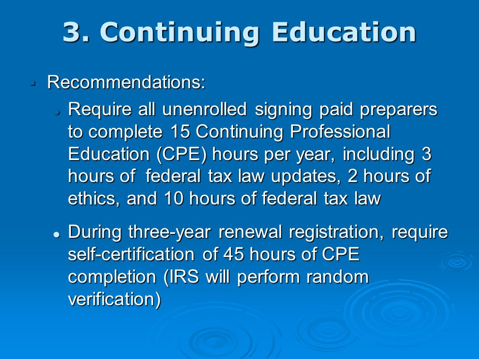 2. Competency Testing Recommendations (continued): Recommendations (continued): Allow individuals to take the tests an unlimited number of times durin