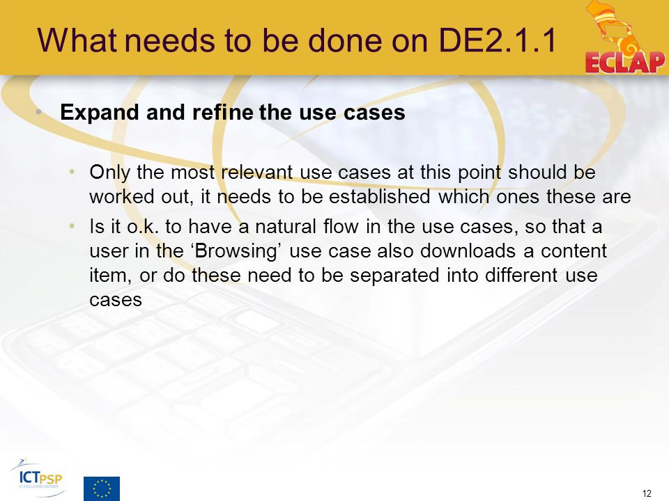What needs to be done on DE2.1.1 Expand and refine the use cases Only the most relevant use cases at this point should be worked out, it needs to be established which ones these are Is it o.k.