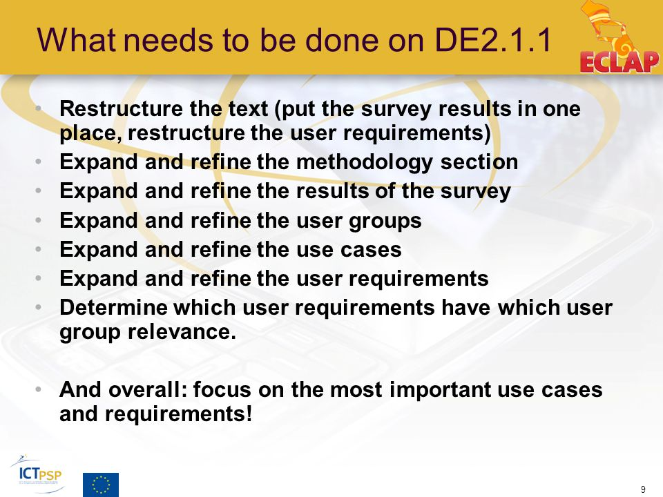 What needs to be done on DE2.1.1 Restructure the text (put the survey results in one place, restructure the user requirements) Expand and refine the m